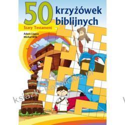 50 KRZYŻÓWEK BIBLIJNYCH. Stary Testament - Adam Ligęza, Michał Wilk