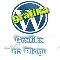 Techniki umieszczania grafiki czyli mediów na blogu Wordpress VWP08 Internet
