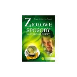 ZIOŁOWE SPOSOBY NA STARGANE NERWY, Lewkowicz-Mosi