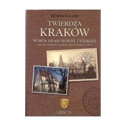 Twierdza Kraków. Wokół krakow. twierdzy cz. IV