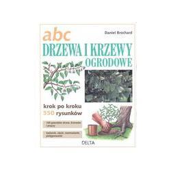 ABC drzewa i krzewy ogrodowe, Brochard Daniel