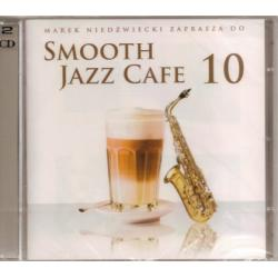 SMOOTH JAZZ CAFE VOL.10 /2CD M. Niedzwiecki NOWOSC