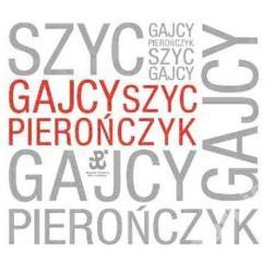 GAJCY SZYC PIEROŃCZYK /CD/NOWA!!/ NOWOŚĆ! odS.S