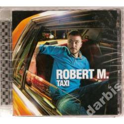 ROBERT M. Taxi  SZYBKO I PEWNIE od SS /CD/
