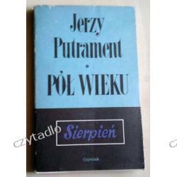 Pół wieku (sierpień) - Jerzy Putrament