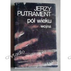 Pół wieku (wojna) - Jerzy Putrament