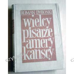Wielcy pisarze amerykańscy - Roman Dyboski