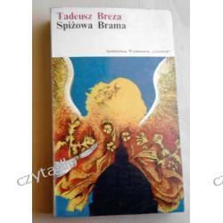 Spizowa brama - Tadeusz Breza