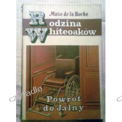 Rodzina Whiteoaków - Powrót do Jalny (mazo de la Roche) tom 13