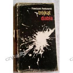 Trójkąt diabła - Franciszek Fenikowski