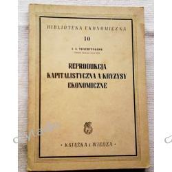 Reprodukcja kapitalistyczna a kryzysy ekonomiczne - I. A. Trachtenberg