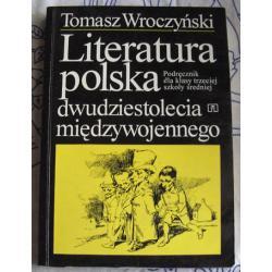 Literatura polska dwudziestolecia międzywojennego - Tomasz Wroczyński