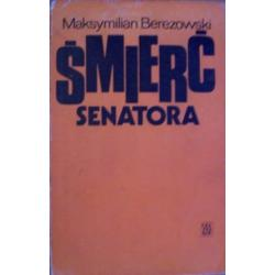 MAKSYMILIAN BEREZOWSKI - ŚMIERĆ SENATORA
