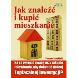 Jak znaleźć i kupić mieszkanie TOMASZ SZOPIŃSKI