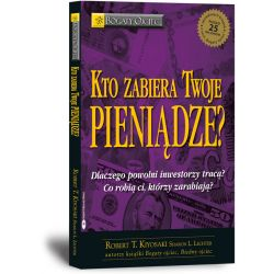 Kto zabiera Twoje pieniądze - Robert Kiyosaki