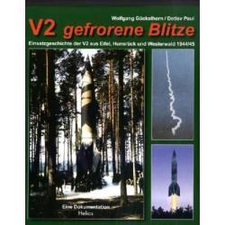 V2 gefrorene Blitze (V2 zamrożone błyskawice) - Einsatzgeschichte V2 aus Eifel, Hunsruck Und Westerwald 1944/1945 (Historia użycia V2 z Eifel, Hunsruck i Wsterwald w roku 1944/45) Niemiecki