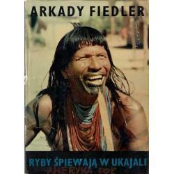 Fiedler Arkady, Ryby śpiewają w Ukajali
