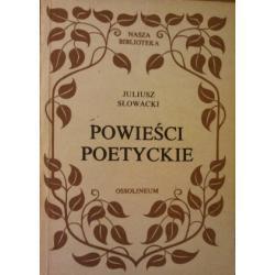 Słowacki Juliusz, Powieści poetyckie