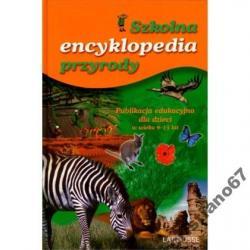 Szkolna encyklopedia przyrody (Oprawa Twarda) NOWA