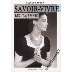 Savoir-vivre bez tajemnic Tadeusz Robak Nowa