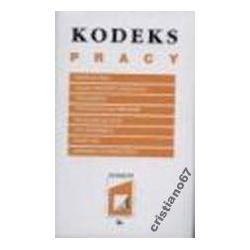 KODEKS PRACY Stan prawny na dzień 1lipca 2003
