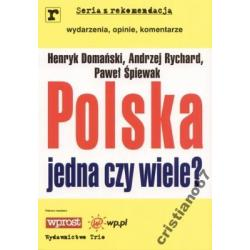 Polska jedna czy wiele ? Andrzej Rychard NOWA