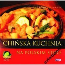 Chińska kuchnia na polskim stole NOWA TANIO REA
