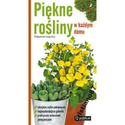 Piękne rośliny w każdym domu NOWA PUBLICAT
