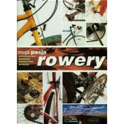 Rowery moja pasja Dan Joyce NOWA OPRAWA TWARDA