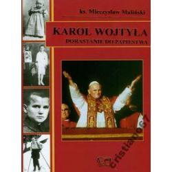 Karol Wojtyła dorastanie do papiestwa NOWA TANIO