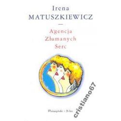 Agencja Złamanych Serc - Matuszkiewicz Irena NOWA