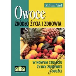 Owoce - źródło życia i zdrowia - Zoltan Vad