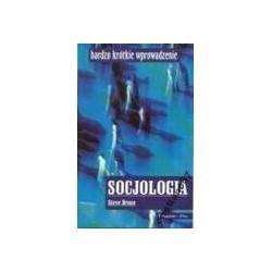 Socjologia Bardzo krótkie wprowadzenie Bruce Stev