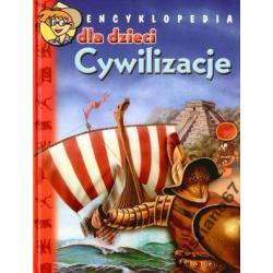 Encyklopedia dla dzieci Cywilizacje NOWA TWARDA
