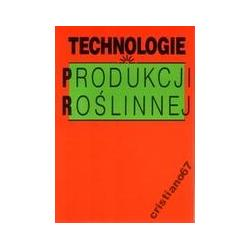 Technologie produkcji roślinnej Podręcznik NOWA