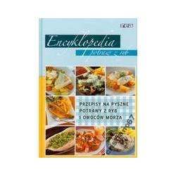 Encyklopedia potraw z ryb Przepisy na pyszne NOWA