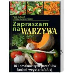 Zapraszam na warzywa 101 smakowitych przepisów kuc