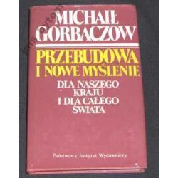 M.Gorbaczow PRZEBUDOWA I NOWE MYSLENIE dla....