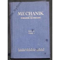 MECHANIK poradnik techniczny tom 3 cz.3  wyd 1956r