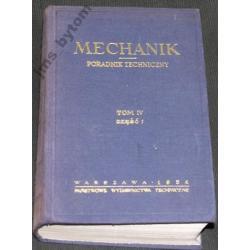 MECHANIK poradnik techniczny tom 4 cz.1  wyd 1954r
