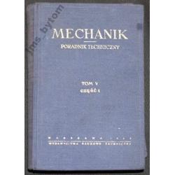 MECHANIK poradnik techniczny tom V cz.1  wyd 1963r