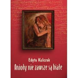 Anioły nie zawsze są białe, Edyta Kulczak