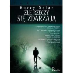 Złe rzeczy się zdarzają, Harry Dolan
