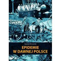 Epidemie w dawnej Polsce, Szymon Wrzesiński