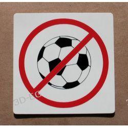 Piktogram, Symbol, Znak, Oznaczenie - Zakaz Grania w Piłkę 15x15cm Pozostałe