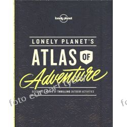 Album podróżniczy Lonely Planet's Atlas of Adventure Sztuka i architektura