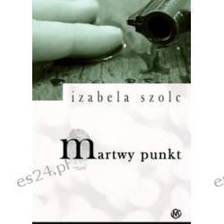 Izabela Szolc - Martwy Punkt