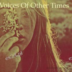 Various Artists - Voices Of Other Times