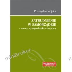 Zatrudnienie w samorządzie – umowy, wynagrodzenie, czas pracy - Przemysław Wojnicz