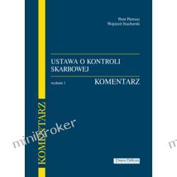 Ustawa o kontroli skarbowej. Komentarz - Piotr Pietrasz, Wojciech Stachurski